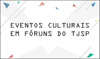 BANNER---Eventos-culturais-em-fóruns-do-TJSP.jpeg