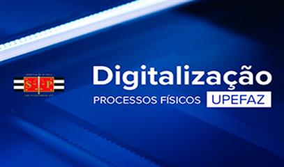 Banner_Digitalizacao_Processos_Upefaz.png
