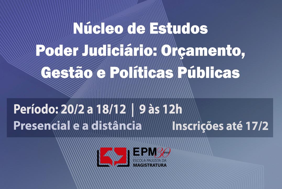 EPM iniciará o Núcleo de Estudos 'Poder Judiciário: Orçamento, Gestão e Políticas Públicas'