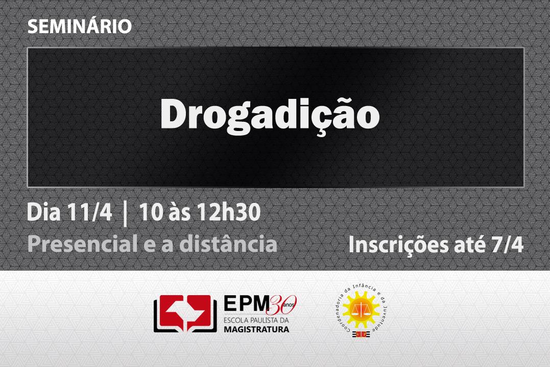 EPM e CIJ realizarão o seminário 'Drogadição' no Gade 23 de Maio