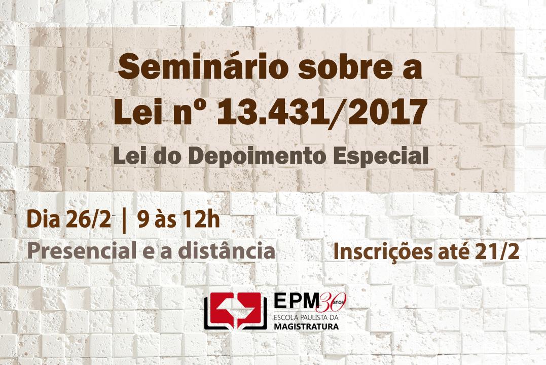 EPM realizará seminário sobre a Lei do Depoimento Especial no Gade II da Seção de Direito Criminal