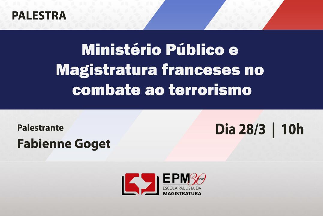 Procuradora regional da República da Corte de Apelação de Paris Fabienne Goget fará palestra na EPM