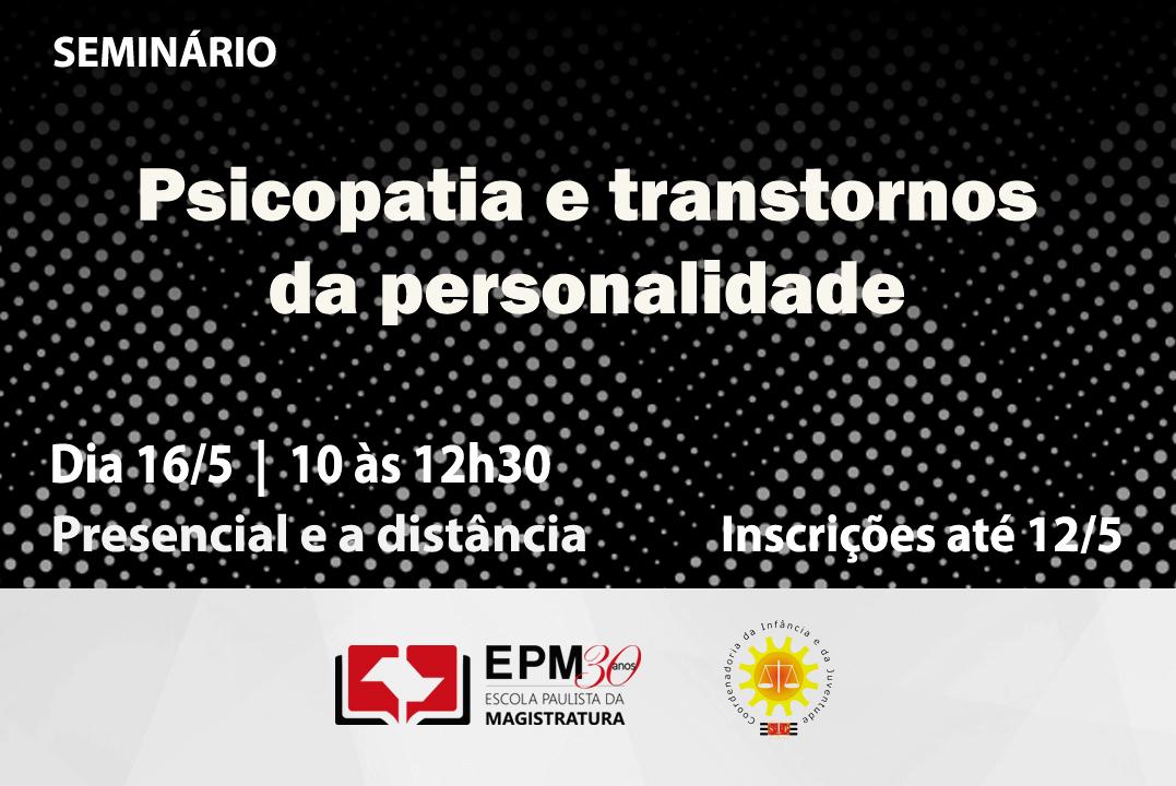 EPM e CIJ promoverão o seminário 'Psicopatia e transtornos de personalidade'