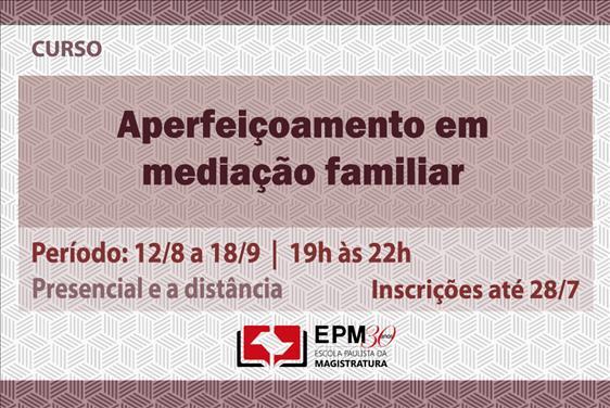 EPM realizará novo curso de aperfeiçoamento em mediação familiar