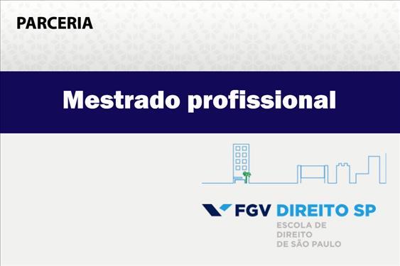 EPM celebra parceria com a FGV Direito SP para concessão de desconto para magistrados em mestrado profissional