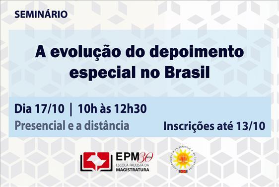 EPM e CIJ realizarão o seminário sobre a evolução do depoimento especial