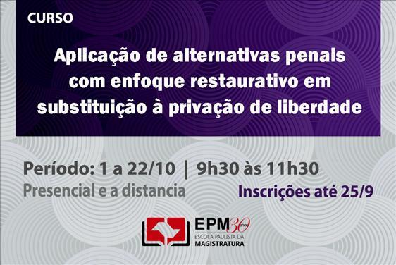 EPM realizará o curso 'Aplicação de alternativas penais com enfoque restaurativo em substituição à privação de liberdade'