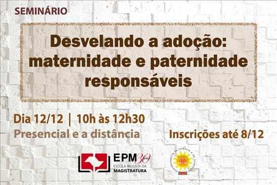 EPM e CIJ promoverão o seminário 'Desvelando a adoção: maternidade e paternidade responsáveis'