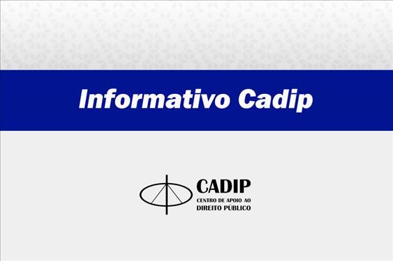 Confira as novas edições do 'Informativo Cadip'