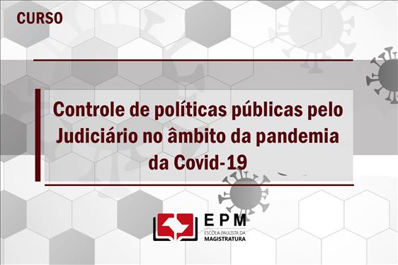 Curso da EPM debate controle de políticas públicas na pandemia