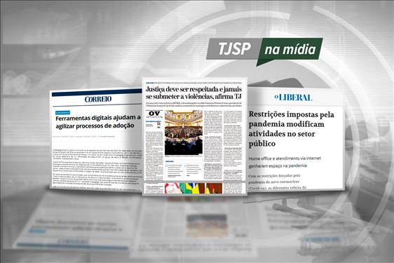 TJSP na Mídia: Atuação da Corte paulista em meio à pandemia é tema de notícias