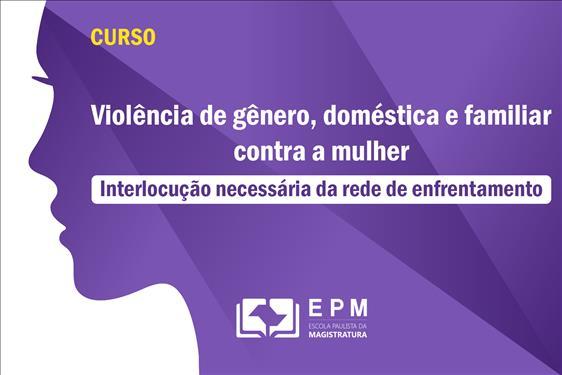 EPM realizará curso sobre violência de gênero, doméstica e familiar e a rede de enfrentamento