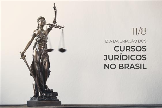 Dia 11 de agosto celebra a criação dos primeiros cursos jurídicos no Brasil