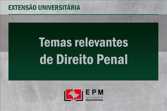 EPM promoverá curso de extensão universitária em Direito Penal