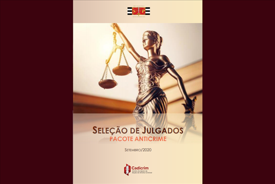 Cadicrim lança publicação com seleção de julgados sobre o Pacote Anticrime