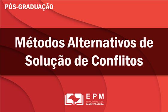 EPM realizará novo curso de especialização em Métodos Alternativos de Solução de Conflitos