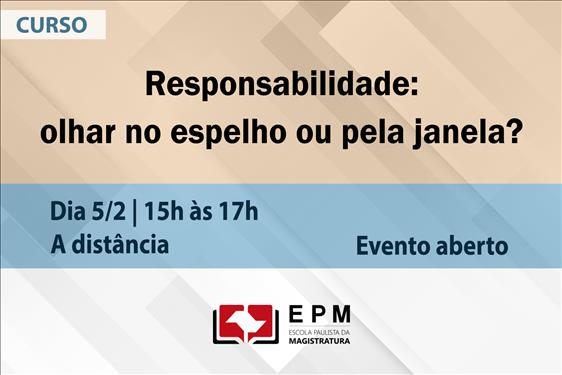 EPM realizará o curso 'Responsabilidade: olhar no espelho ou pela janela?'
