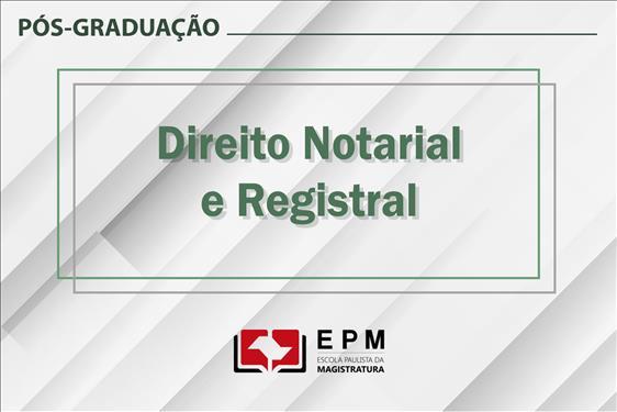 EPM promoverá novo curso de especialização em Direito Notarial e Registral