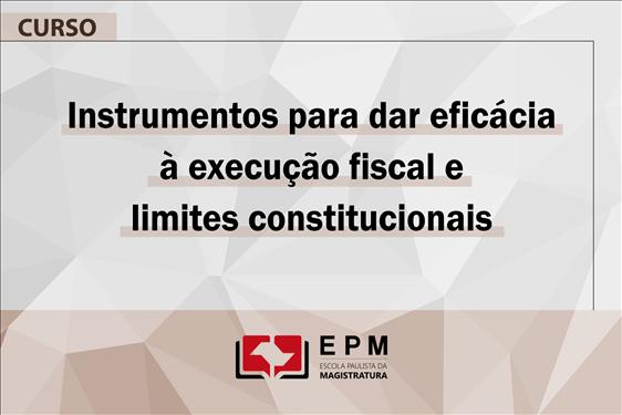 EPM realizará o curso 'Instrumentos para dar eficácia à execução fiscal e limites constitucionais'