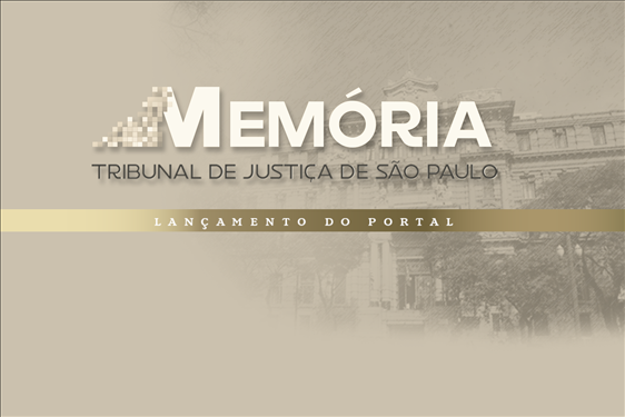 Portal da Memória do Tribunal de Justiça de São Paulo será lançado nesta segunda-feira (10)