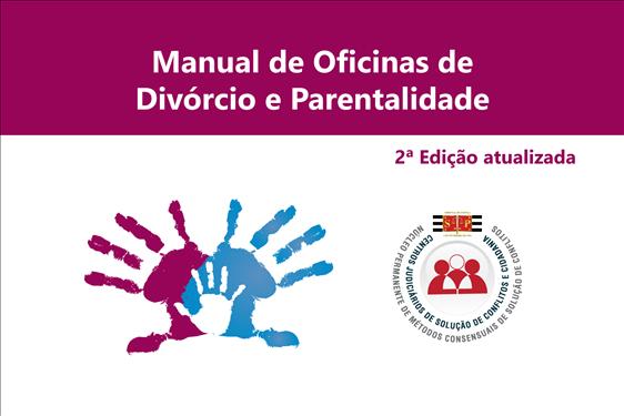 Nupemec lança 2ª edição atualizada do Manual de Oficinas de Divórcio e Parentalidade