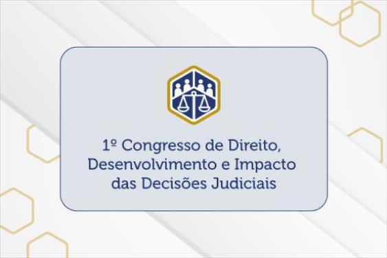 Enfam faz chamada para envio de trabalhos para o '1º Congresso de Direito, desenvolvimento e impacto das decisões judiciais'