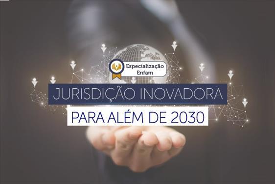 Enfam realizará o curso de especialização 'Jurisdição inovadora – para além de 2030'