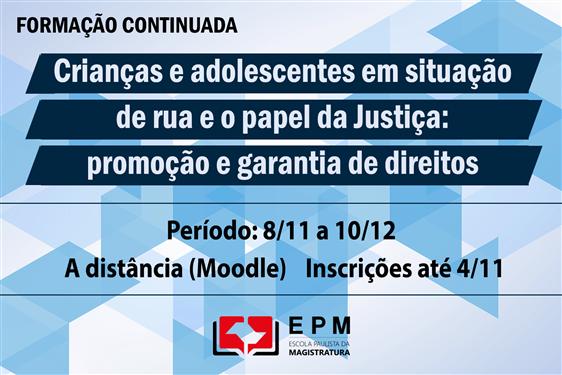 EPM realizará o curso de formação continuada 'Crianças e adolescentes em situação de rua e o papel da Justiça'