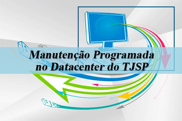 Manutenção programada no datacenter do TJSP