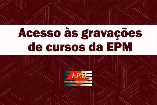 EPM disponibiliza gravações de cursos aos servidores