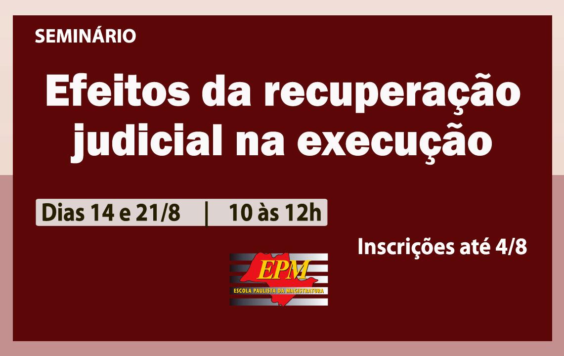 Efeitos da recuperação judicial na execução serão debatidos em seminário