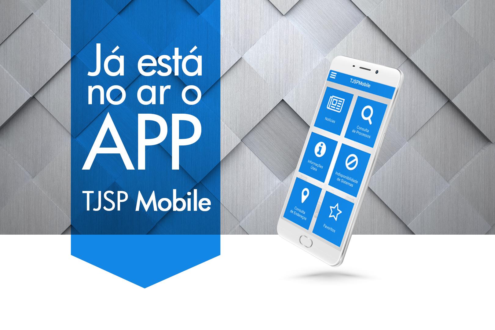 Conheça o aplicativo TJSP Mobile