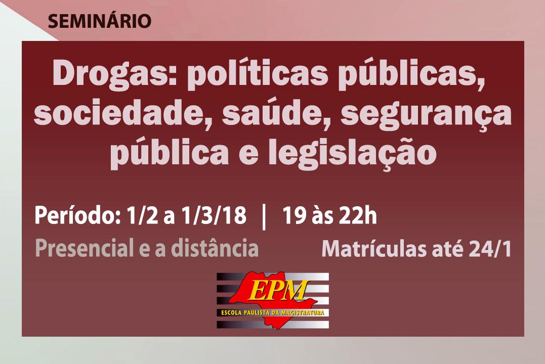 Matrículas abertas para o seminário 'Drogas: políticas públicas, sociedade, saúde, segurança pública e legislação'