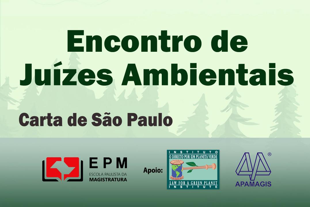 Coordenação do 'Encontro de Juízes Ambientais' divulga 'Carta de São Paulo'