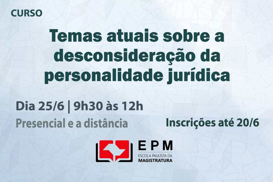 Desconsideração da personalidade jurídica será discutida em curso da EPM no Fórum João Mendes Júnior