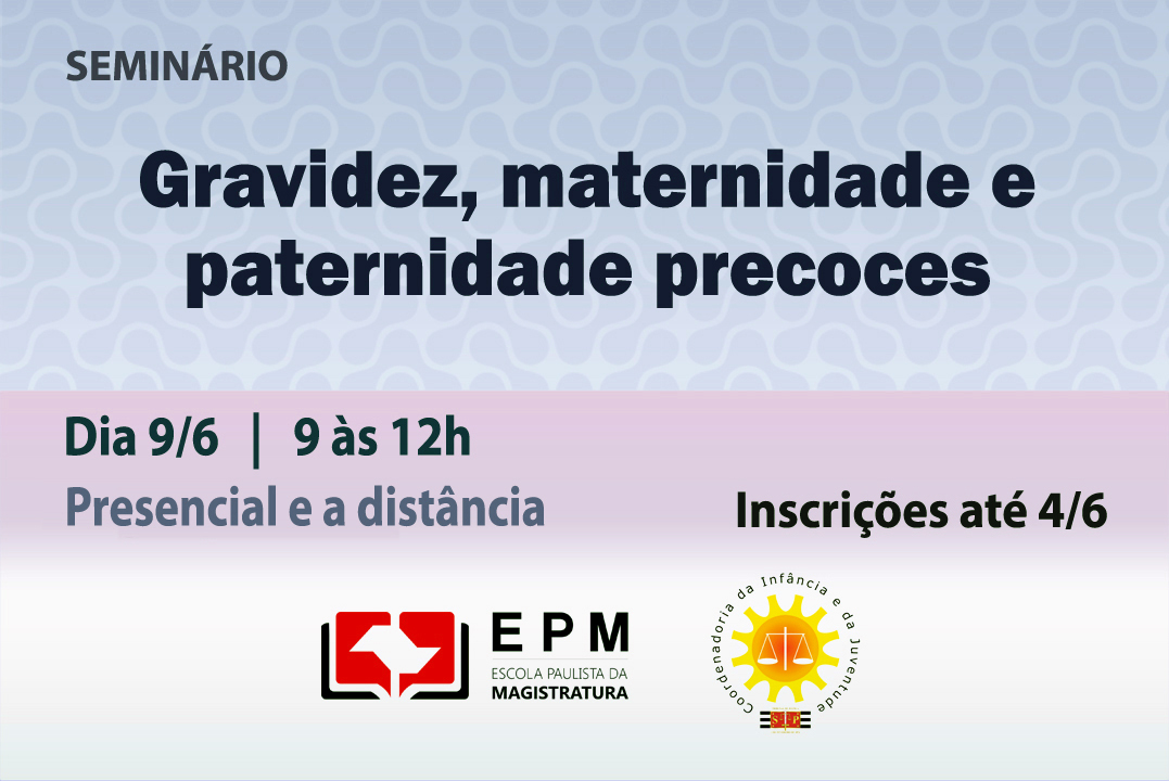 Gravidez, maternidade e paternidade precoces serão discutidas em seminário