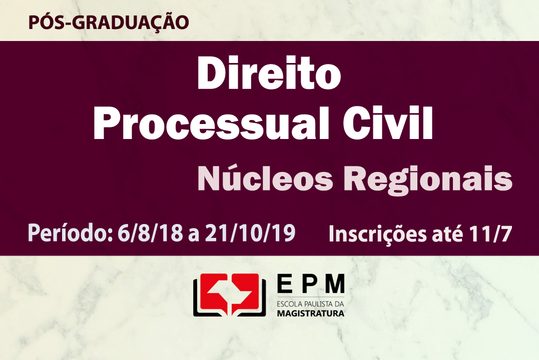 EPM realizará curso de especialização em Direito Processual Civil nos Núcleos Regionais de Presidente Prudente, Santos e Campinas