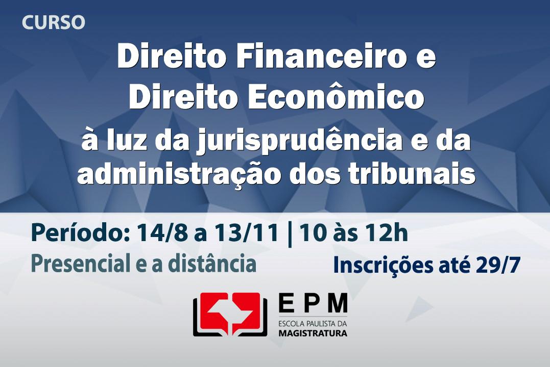 Direito Financeiro e Direito Econômico serão discutidos em curso da EPM
