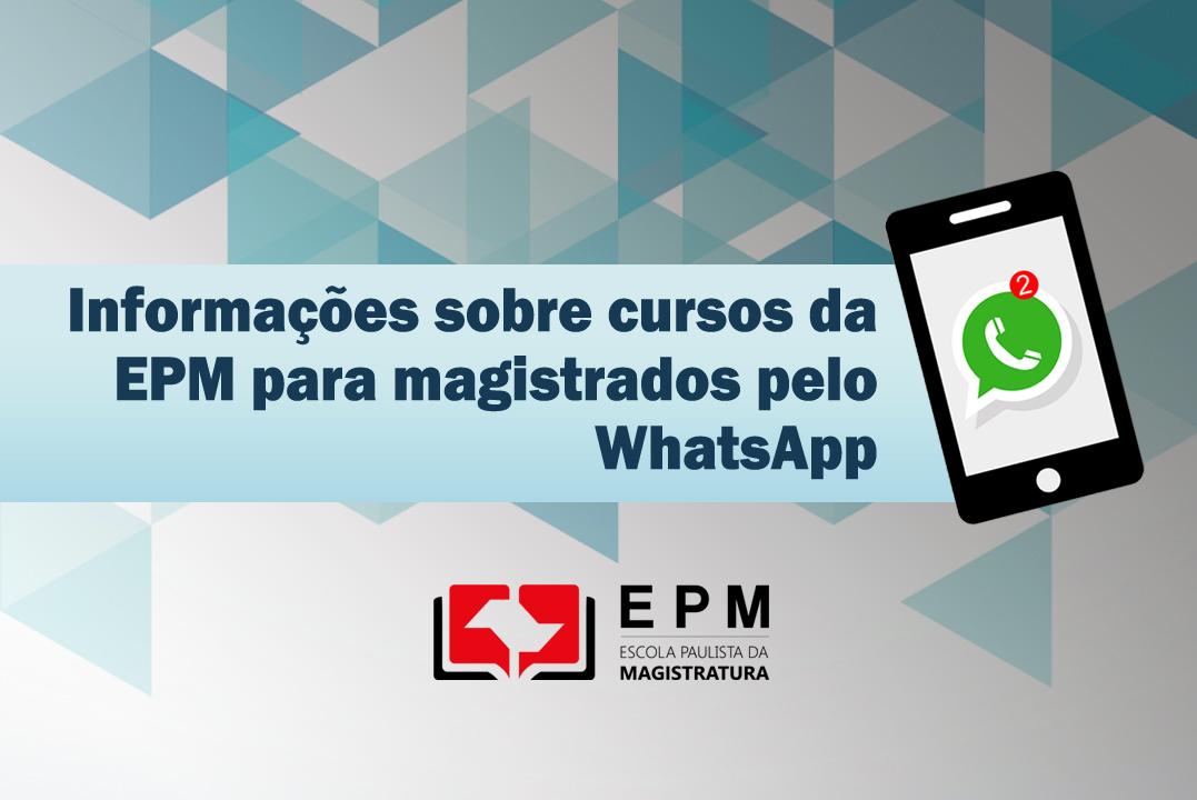 Magistrados serão informados sobre os cursos da EPM pelo WhatsApp