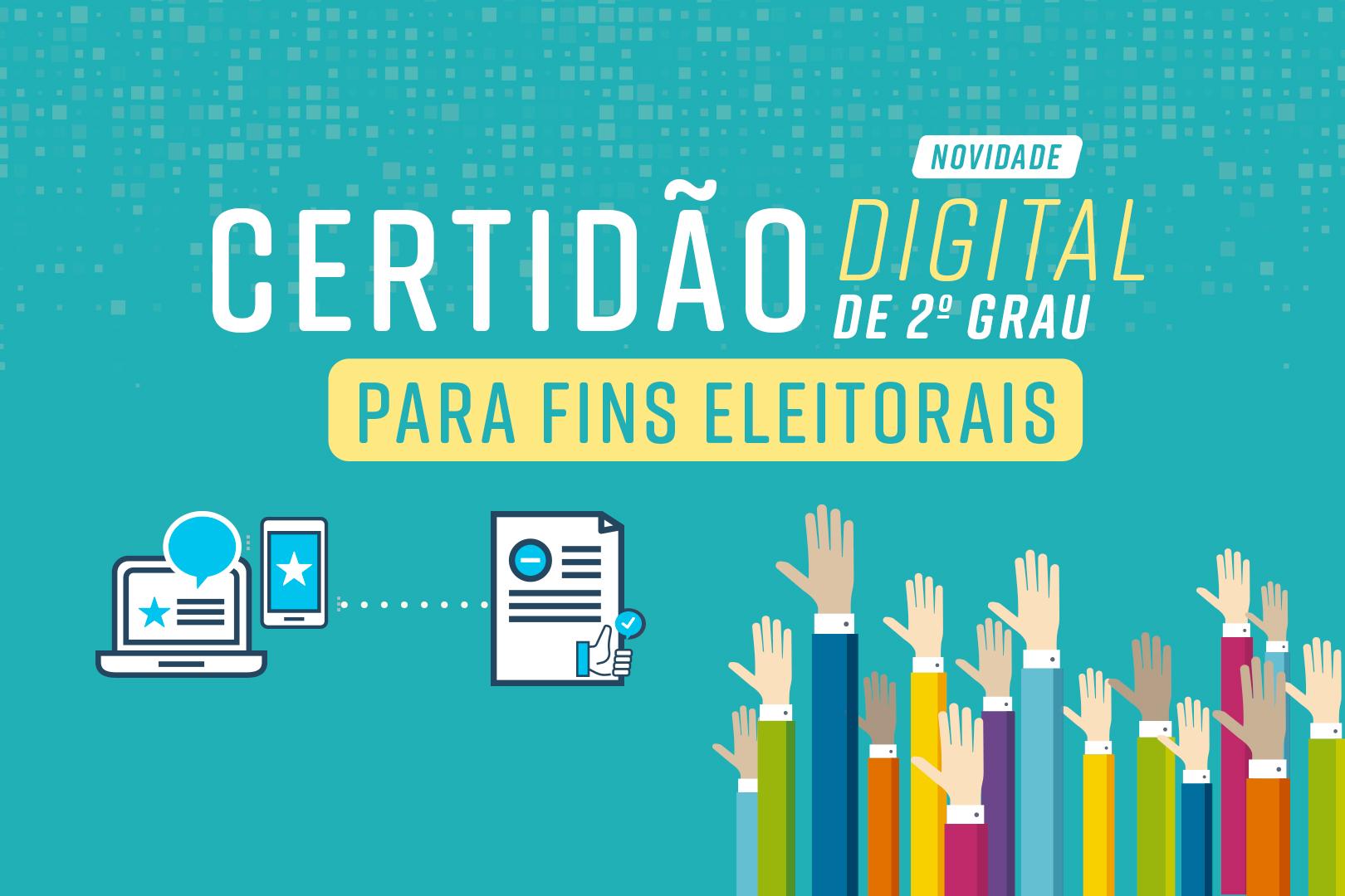 Novidade: Certidão de 2º Grau para fins eleitorais agora pode ser obtida pela internet