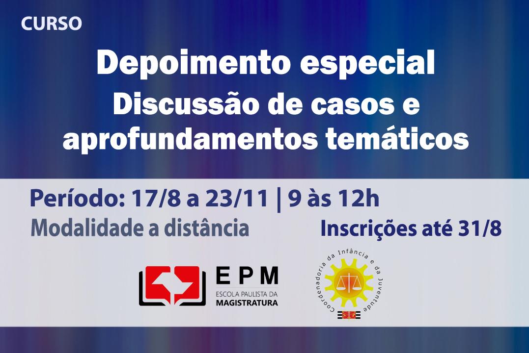 Depoimento especial será tema de curso na EPM