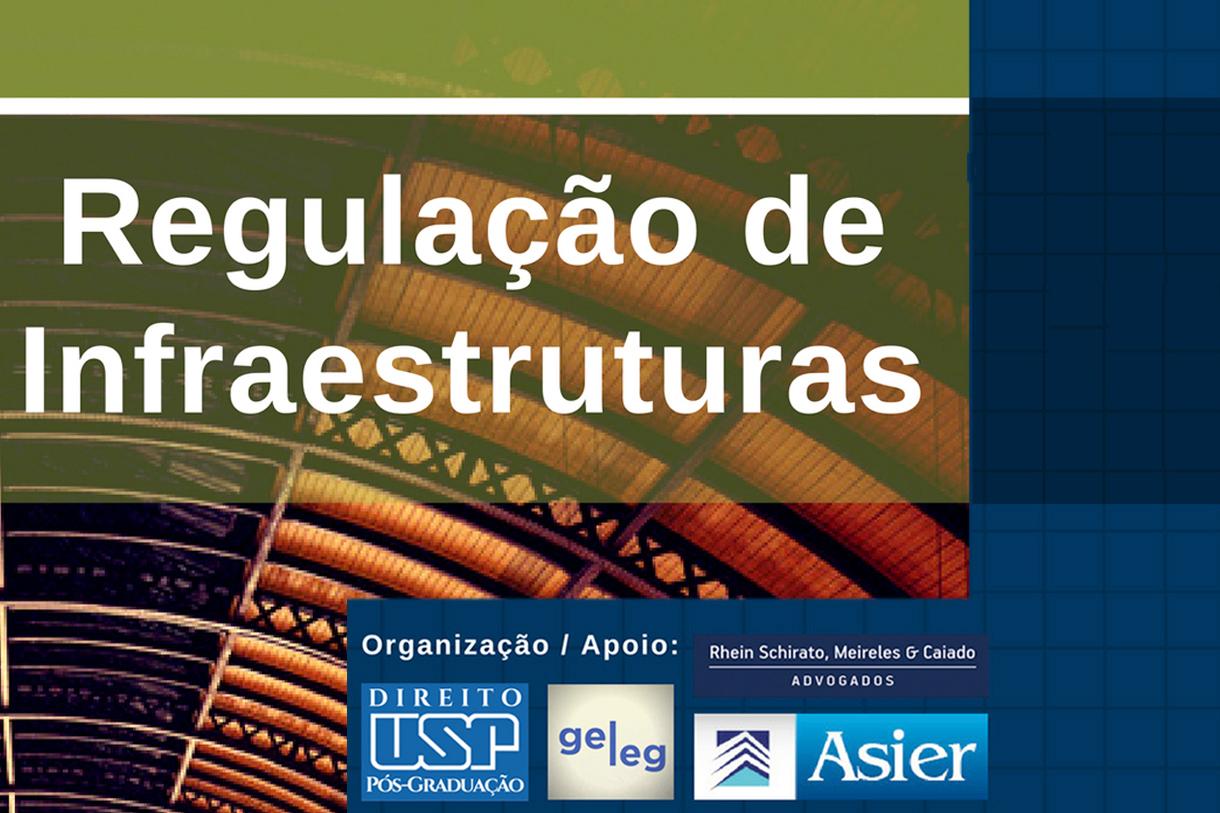 Regulação de infraestruturas será debatida em evento na Faculdade de Direito da USP