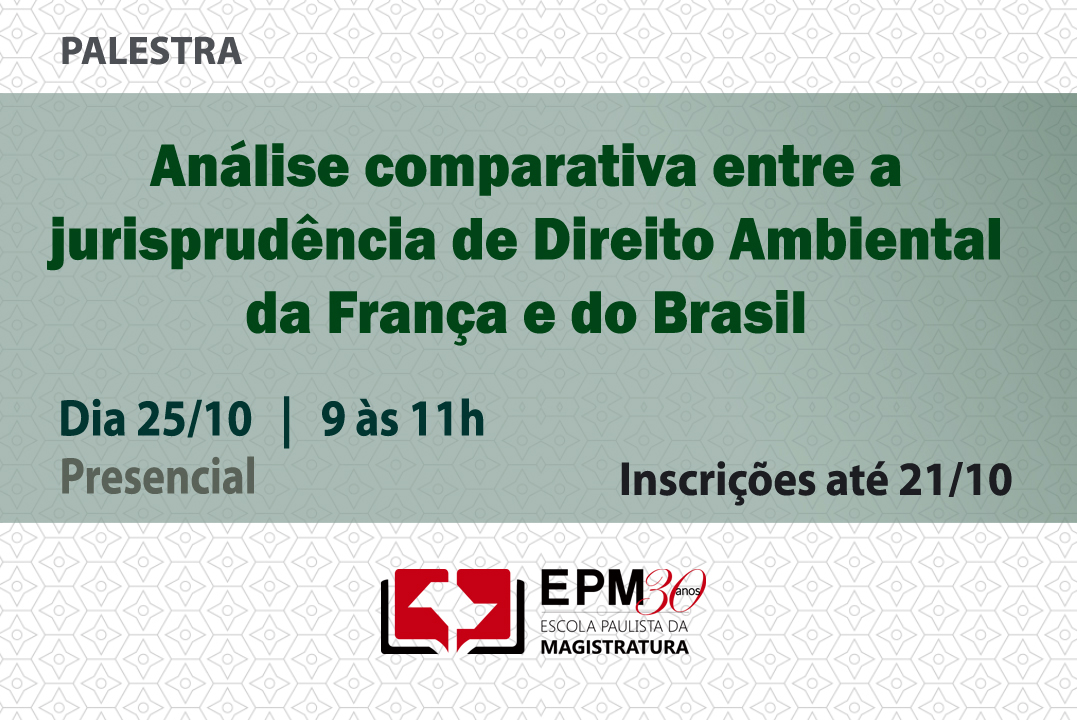 Jurisprudências de Direito Ambiental da França e do Brasil serão discutidas na EPM